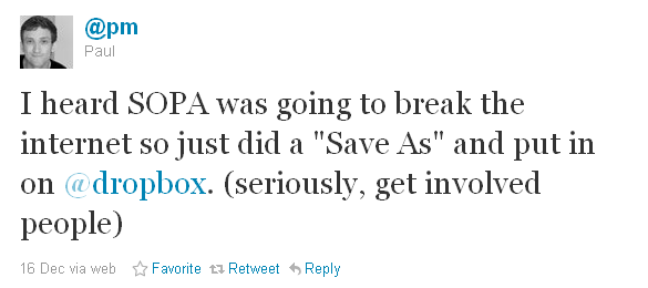 I heard SOPA was going to break the internet so just did a *Save As* and put in on @dropbox. (seriously, get involved people)